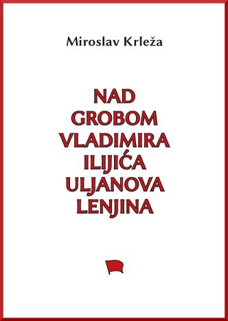 Miroslav_Krleza_Nad_grobom_V_I_Lenjina
